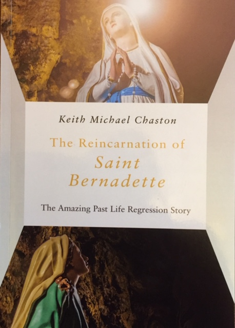The Reincarnation of Saint Bernadette Book Keith Michael Chaston.